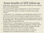 some benefits of sze follow up