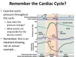 remember the cardiac cycle