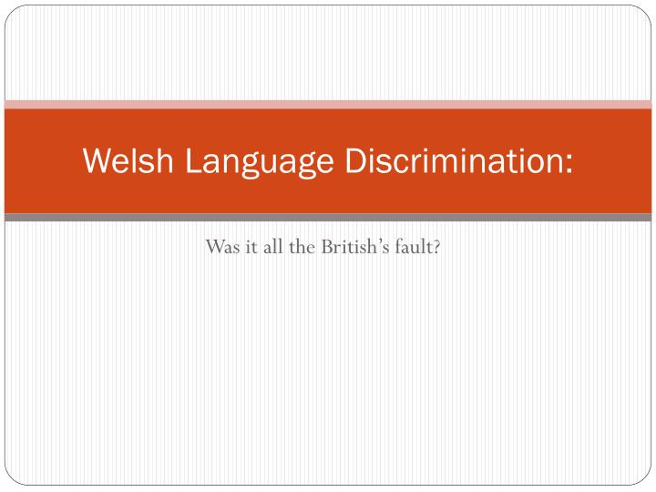 welsh language discrimination n.