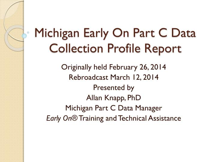 michigan early on part c data collection profile report n.