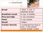 1 cereal foods