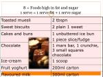 8 foods high in fat and sugar 1 serve 1 serve fat 1 serve sugar