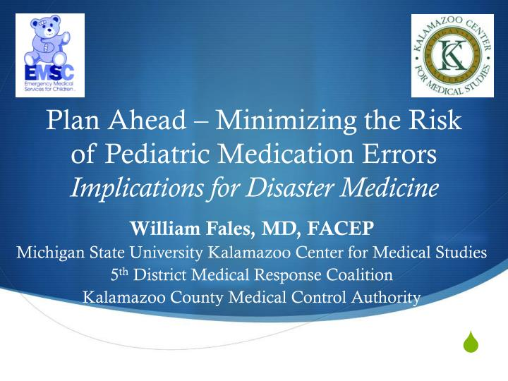 plan ahead minimizing the risk of pediatric medication errors implications for disaster medicine n.