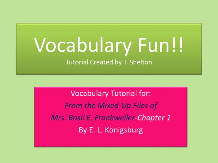 vocabulary fun tutorial created by t shelton n.