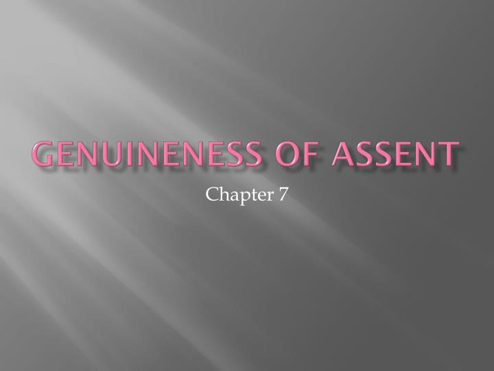 genuineness of assent n.