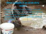 what happens if we drink dirty water