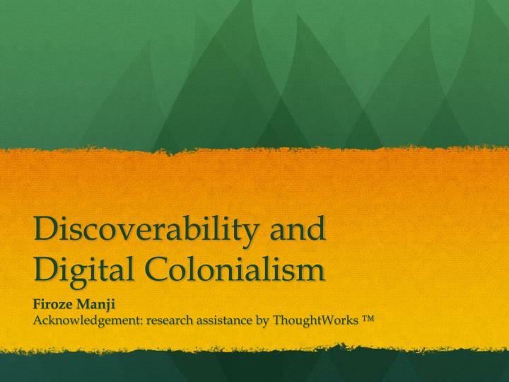 discoverability and d igital colonialism n.