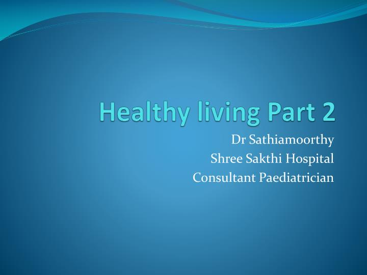Healthy living part 2