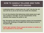 how to handle yellows and turn them into greens