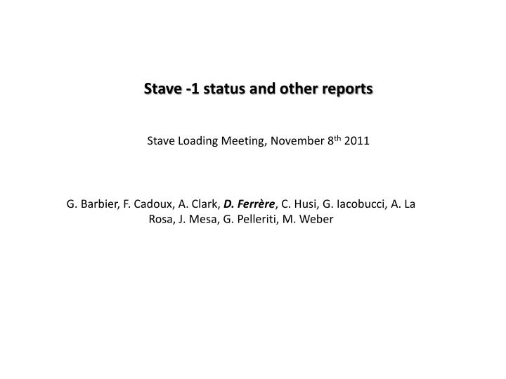 stave 1 status and other reports n.