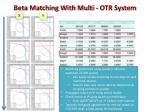 beta matching with multi otr system