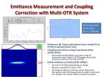 emittance measurement and coupling correction with multi otr system