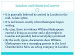 london and theatrical career