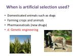 when is artificial selection used
