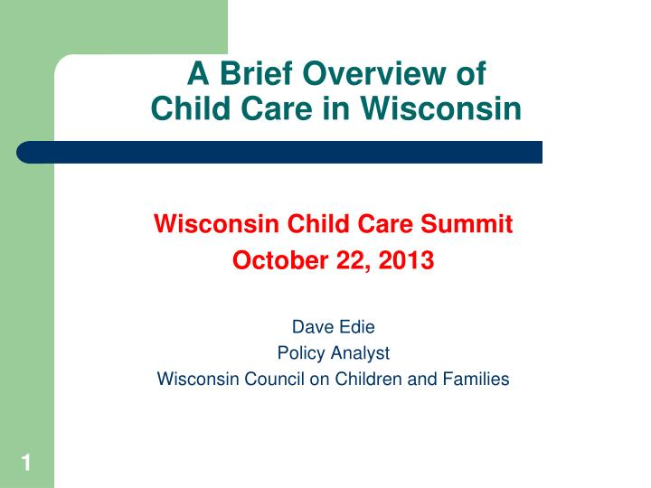 a brief overview of child care in wisconsin n.