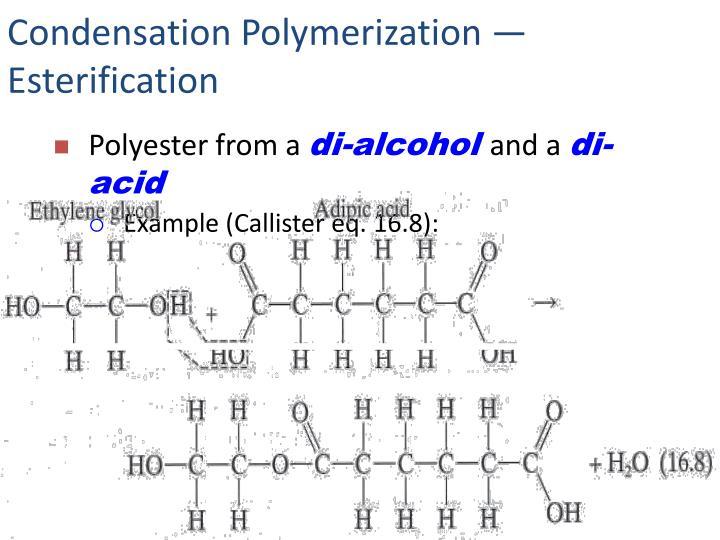 Condensation Polymerization — Esterification