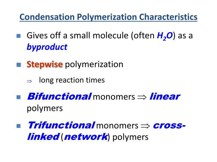 Condensation Polymerization Characteristics