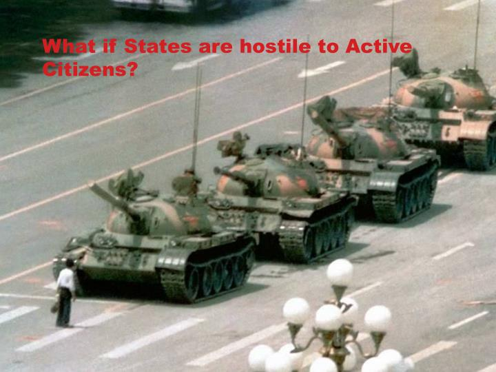 What if States are hostile to Active