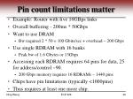 pin count limitations matter