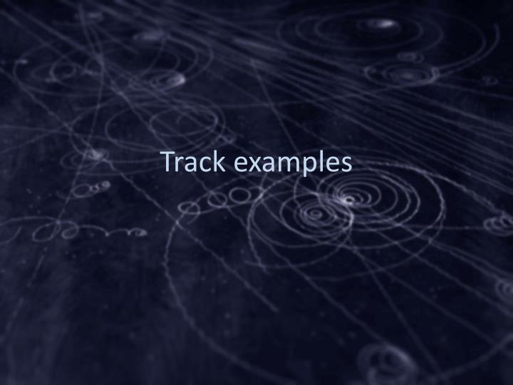 Track examples
