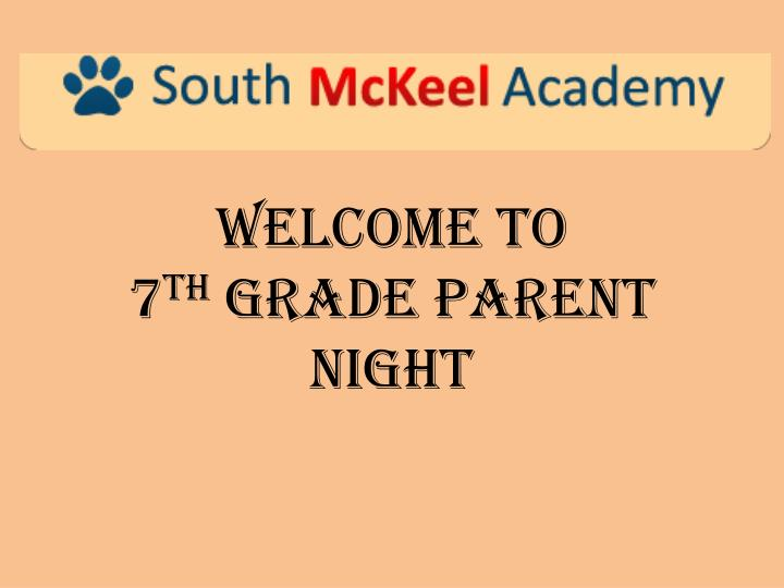 welcome to 7 th grade parent night n.