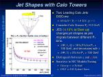jet shapes with calo towers