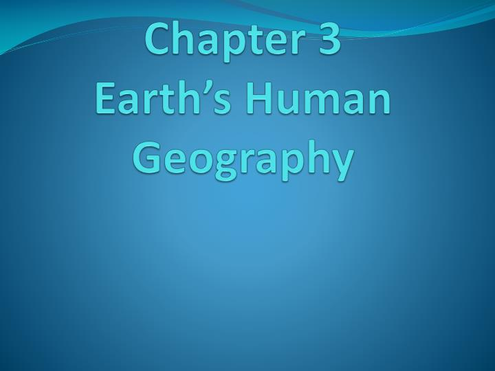 chapter 3 earth s human geography n.