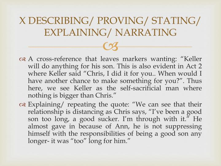 X DESCRIBING/ PROVING/ STATING/ EXPLAINING/ NARRATING