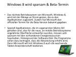 windows 8 wird sparsam beta termin