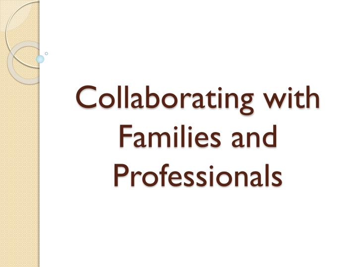 collaborating with families and professionals n.