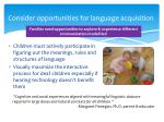 consider opportunities for language acquisition