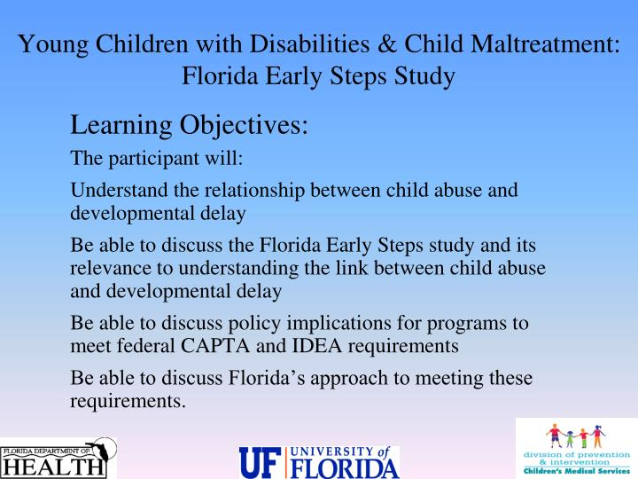 Young children with disabilities child maltreatment florida early steps study