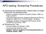 apd testing screening procedures