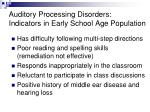 auditory processing disorders indicators in early school age population