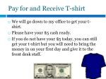 pay for and receive t shirt