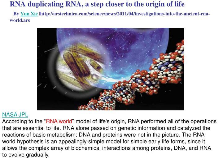 RNA duplicating RNA, a step closer to the origin of life