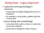 dialog steps legacy approach