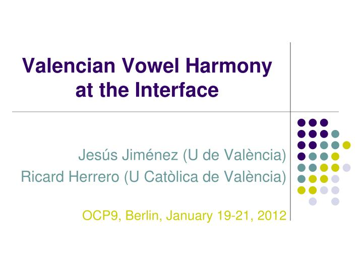 valencian vowel harmony at the interface n.