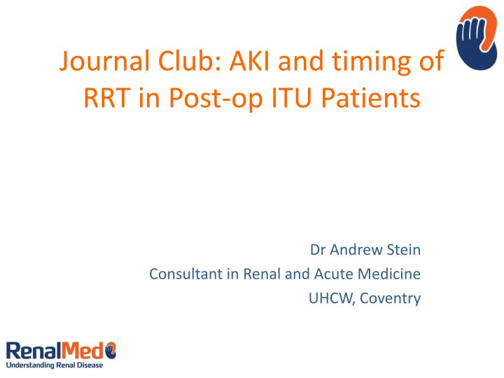 journal club aki and timing of rrt in post op itu patients n.