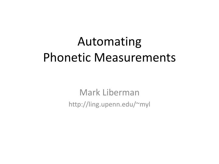 automating phonetic measurements n.