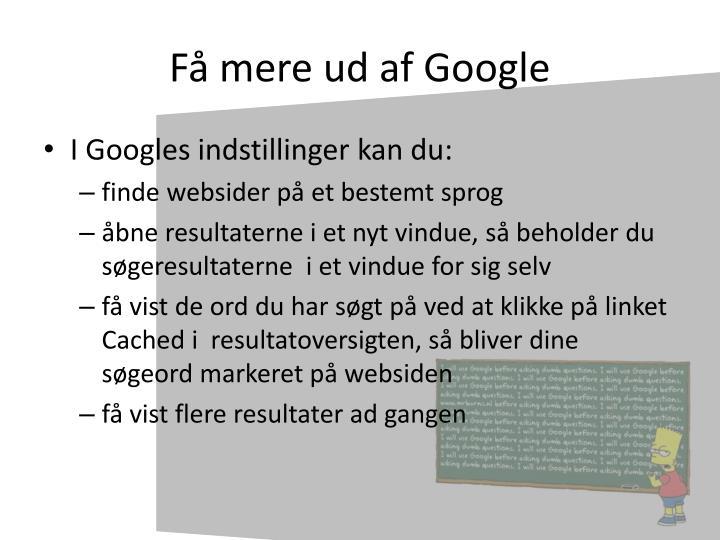 Få mere ud af Google