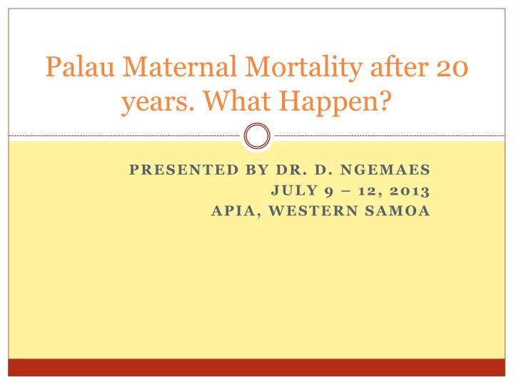 palau maternal mortality after 20 years what happen n.