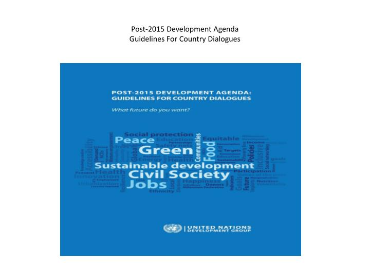 post 2015 d evelopment agenda guidelines for country dialogues n.