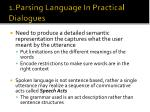1 parsing language in practical dialogues