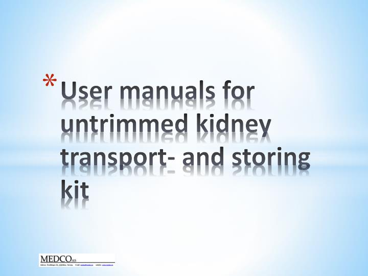 user manuals for untrimmed kidney transport and storing kit n.