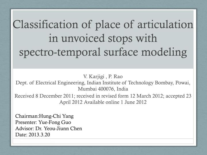 classification of place of articulation in unvoiced stops with spectro temporal surface modeling n.