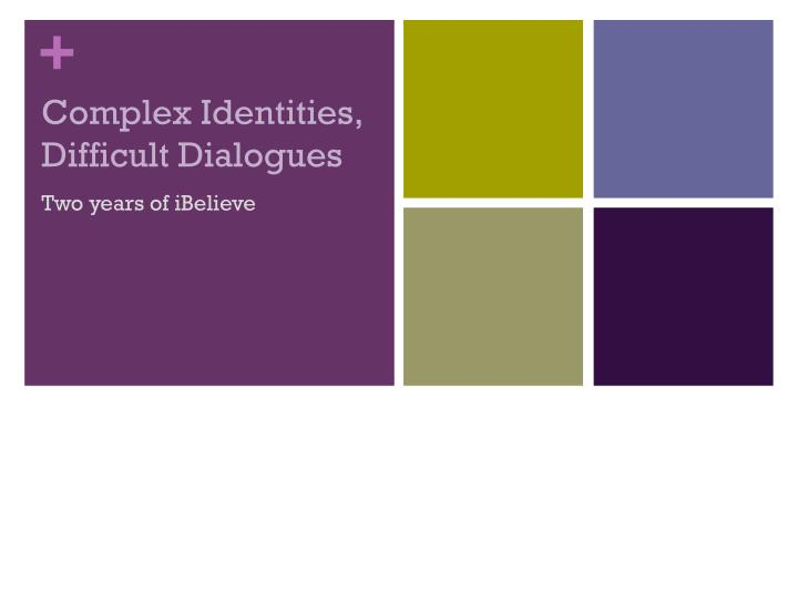 complex identities difficult dialogues n.
