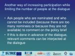 another way of increasing participation while limiting the number of people at the dialogue
