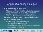length of a policy dialogue
