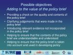 possible objectives adding to the value of the policy brief